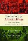 Soundings in Atlantic History: Latent Structures and Intellectual Currents, 1500-1830 by Harvard University Press (Paperback, 2011)