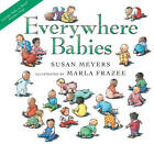 Everywhere Babies by Marla Frazee, Susan Meyers (Board book, 2011)