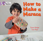 How to Make a Maraca!: Band 00/Lilac (Collins Big Cat) by Susie Hodge (Paperback, 2011)