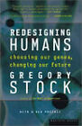 Redesigning Humans, Our Inevitable Genetic Future: Our Inevitable Genetic Future by Gregory Stock (Paperback, 2003)