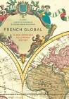 French Global: A New Approach to Literary History by Columbia University Press (Paperback, 2011)