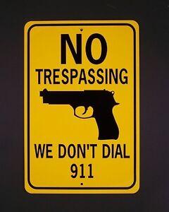 NO-TRESPASSING-WE-DON-039-T-DIAL-911-12x18-Aluminum-Gun-Sign-Won-039-t-rust-or-fade