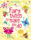 Fairy Things to Make & Do by Rebecca Gilpin (Paperback, 2011)