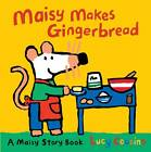 MAISY MAKES GINGERBREAD by Lucy Cousins (Paperback, 2011)