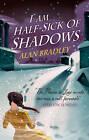 I am Half Sick of Shadows by Alan Bradley (Hardback, 2011)