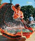 Celebrate Cinco de Mayo: With Fiestas, Music, and Dance by Carolyn Otto (Hardback, 2008)