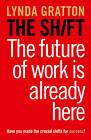 The Shift: The Future of Work is Already Here by Lynda Gratton (Electronic book text, 2011)