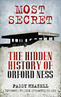Most Secret: The Hidden History of Orford Ness by Paddy Heazell (Paperback, 2013)