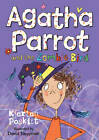 Agatha Parrot and the Zombie Bird by Kjartan Poskitt (Paperback, 2012)