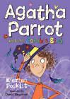 Agatha Parrot and the Zombie Bird by Kjartan Poskitt (Paperback, 2012)