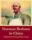 Norman Bethune in China by Fredonia Books (NL) (Paperback / softback, 2004)