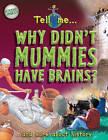 Why Don't Mummies Have Brains? by Fiona MacDonald (Hardback, 2003)