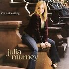 Julia K. Murney - I'm Not Waiting (2008)