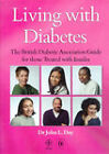 Living with Diabetes: The British Diabetic Association Guide for Those Treated with Insulin by John L. Day (Paperback, 1998)