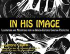 In His Image: Illustrations and Meditations from an African-Centered Christian Perspective by Third World Press,U.S. (Hardback, 2011)