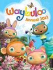 Waybuloo Annual: 2012 by Egmont UK Ltd (Hardback, 2011)