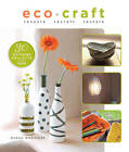 Eco Craft: Recycle, Recraft, Restyle by Susan Wasinger (Paperback, 2011)