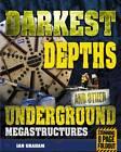 Darkest Depths and Other Underground Megastructures by Ian Graham (Paperback, 2012)