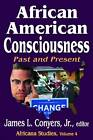 African American Consciousness: Past and Present by Transaction Publishers (Paperback, 2011)