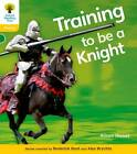 Oxford Reading Tree: Level 5A: Floppy's Phonics Non-Fiction: Training to be a Knight by Alison Hawes, Thelma Page, Monica Hughes, Roderick Hunt (Paperback, 2011)