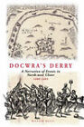 Docwra's Derry: A Narration of Events in North-West Ulster 1600-1604 by Professor of Criminology William Kelly, Henry Docwra (Paperback / softback, 2008)