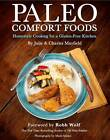 Paleo Comfort Foods: Homestyle Cooking for a Gluten-Free Kitchen by Charles Mayfield (Paperback, 2011)