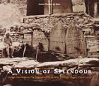 Vision of Splendour: Indian Heritage in the Photographs of Jean Philippe Vogel, 1901-1913 by Gerda Theuns-de Boer (Hardback, 2008)