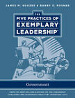 The Five Practices of Exemplary Leadership: Government by Barry Z. Posner, James M. Kouzes (Paperback, 2011)