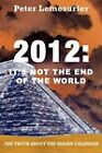 2012: It's Not the End of the World by Peter Lemesurier (Paperback, 2011)