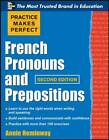 Practice Makes Perfect French Pronouns and Prepositions, Second Edition by Annie Heminway (Paperback, 2011)