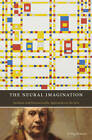 Neural Imagination: Aesthetic and Neuroscientific Approaches to the Arts by Irving Massey (Hardback, 2009)