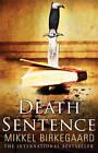 Death Sentence by Mikkel Birkegaard (Paperback, 2011)