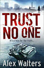 Trust No One by Alex Walters (Paperback, 2011)