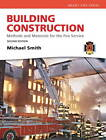 Building Construction: Methods and Materials for the Fire Service by Michael Smith (Hardback, 2011)