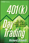 401(k) Day Trading: The Art of Cashing in on a Shaky Market in Minutes a Day by Richard Schmitt (Hardback, 2011)