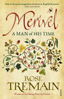 Merivel: A Man of His Time by Rose Tremain (Paperback, 2013)
