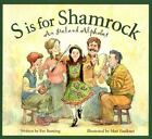 S Is for Shamrock : An Ireland Alphabet by Eve Bunting (2007, Hardcover, Revised)