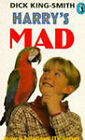 Harry's Mad by Dick King-Smith (Paperback, 1993)