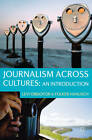 Journalism Across Cultures: An Introduction by Folker Hanusch, Levi Obijiofor (Paperback, 2011)