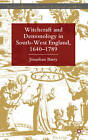 Witchcraft and Demonology in South-West England, 1640-1789 by Jonathan Barry (Hardback, 2011)