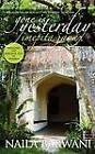 Gone is Yesterday - Imepita Jana by Naila Barwani (Paperback, 2011)