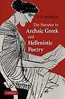 The Narrator in Archaic Greek and Hellenistic Poetry by Andrew D. Morrison (Paperback, 2011)