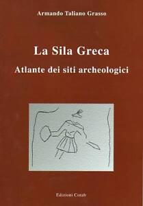La-Sila-Greca-Atlante-dei-siti-archeologici-Calabria-Armando-T-Grasso