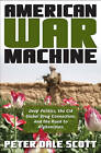 American War Machine: Deep Politics, the CIA Global Drug Connection, and the Road to Afghanistan by Peter Dale Scott (Hardback, 2010)