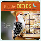 For the Birds: A Month-by-month Guide to Attracting Birds to Your Backyard by Anne Schmauss, Geni Krolick, Mary Schmauss (Paperback, 2008)
