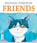 Friends by Michael Foreman (Hardback, 2012)