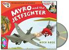 Myro and the Jet Fighter: Myro, the Smallest Plane in the World by Nick Rose (Mixed media product, 2012)