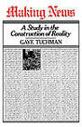 Making News: A Study in the Construction of Reality by Gaye Tuchman (Paperback, 1980)