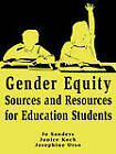 Gender Equity Sources and Resources for Education Students: v. 2: Sources and Resources for Education Students in Mathematics, Science and Technology by Josephine Urso, Janice Koch, Jo Sanders (Paperback, 1997)