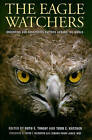 The Eagle Watchers: Observing and Conserving Raptors around the World by Cornell University Press (Hardback, 2010)